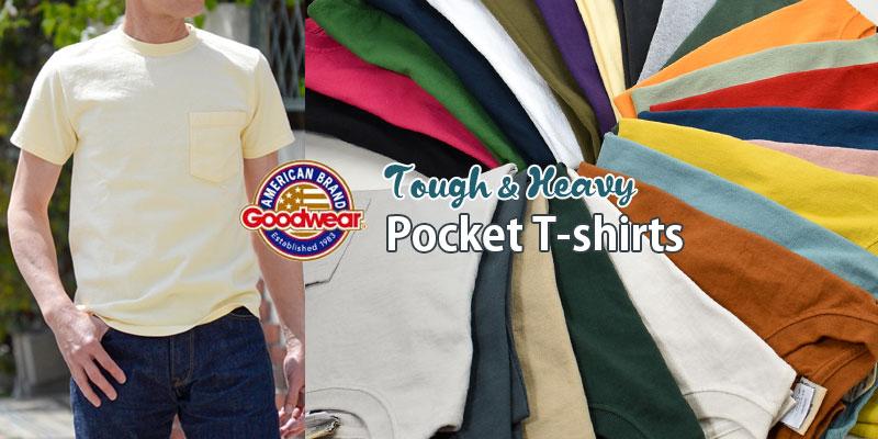 タフな生地&縫製のアメリカ製ポケットT Goodwear(グッドウェア)